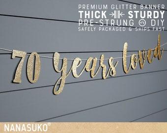 70th birthday banner, 70 years loved, Glitter banner, 70th birthday decorations, cursive banner