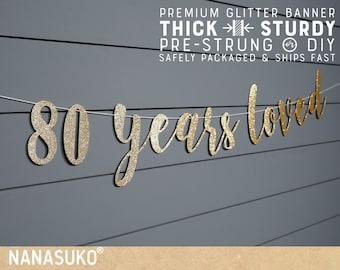 80th birthday banner, 80 years loved banner, Glitter banner, 80th birthday decorations, cursive banner