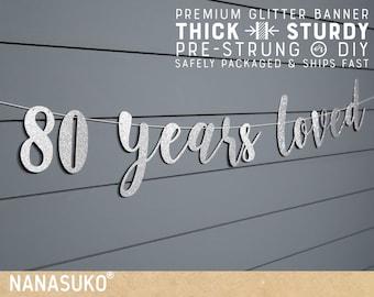 80th birthday banner, Silver 80 years loved banner, Glitter banner, 80th birthday decorations, cursive banner