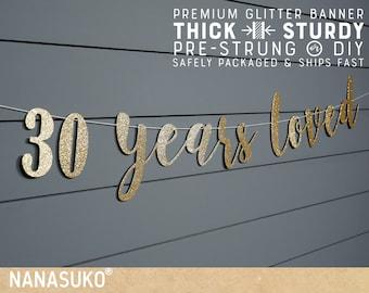 30th birthday banner, 30 years loved, Glitter banner, 30th birthday decorations, cursive banner