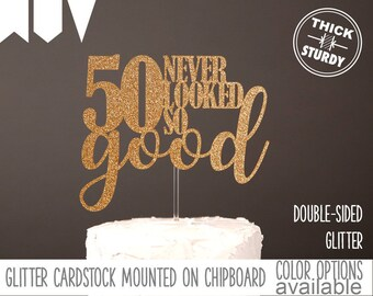 50 Never Looked So Good Cake Topper 50th Birthday Milestone Decor Glitter Party Decorations Cursive