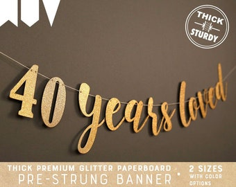 40th Birthday Banner 40 Years Loved Glitter Decorations Cursive