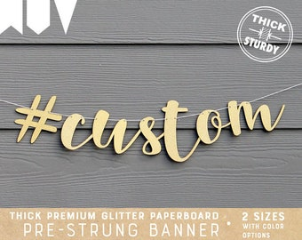 Custom hashtag banner, Personalized banner, Gold Glitter party decorations, cursive banner, regular size