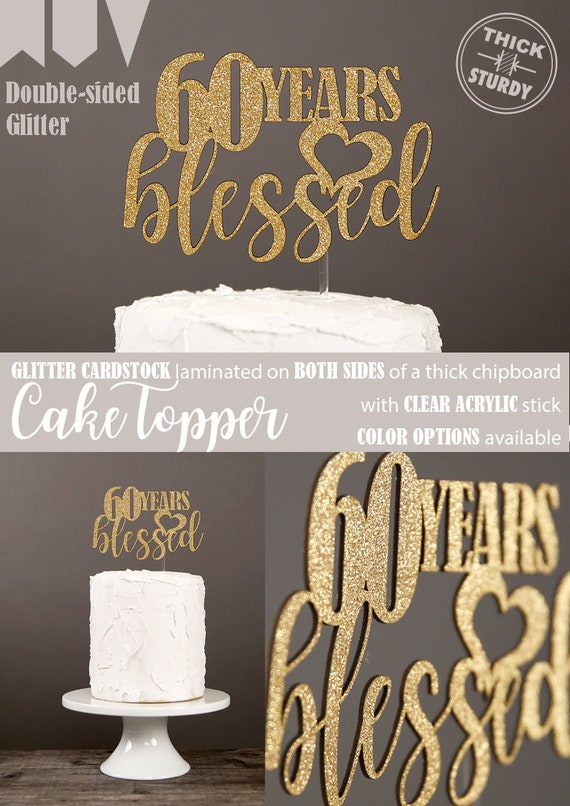 60 Years Blessed Cake Topper 60th Birthday Anniversary Glitter Party Decorations Cursive
