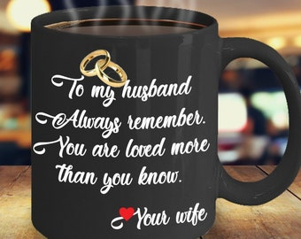 TO MY HUSBAND Always Remember Gift For Husband From Wife To Anniversary Birthday Black Coffee Mug 11oz