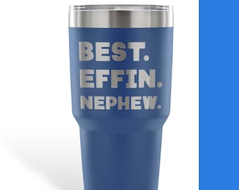 BEST EFFIN NEPHEW Aunt To Nephew Uncle Funny Gift For Birthday Gifts Stainless Steel Vacuum Tumbler 30 Oz