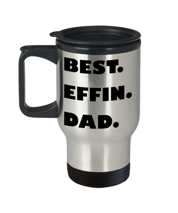BEST EFFIN DAD Funny Father Gift Gifts From Daughter Son Humorous Fathers Day Daddy Birthday