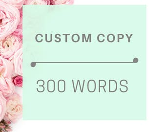 Custom Copy 300 words,Writer,Copywriter,Content Writer,SEO content,Social Media copywriting,Blog writing,Brochure writer,Website copy,Editor