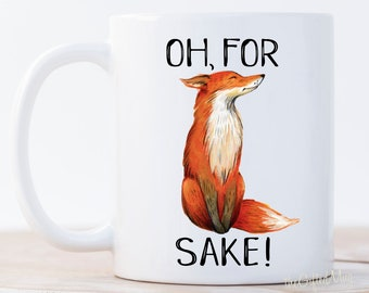 Oh For Fox Sake Mug, Funny Fox Coffee Mugs, Fox gifts