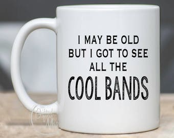 Funny Dad Mug, Cool Bands, 50th Birthday Mug, Old Man Mug, Funny Mug For Him, Gag Gift, For Husband, Funny Music Coffee Cup, 60th Birthday