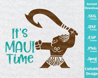 INSTANT DOWNLOAD SVG Disney Inspired Maui, It's Maui Time, Moana Movie for Cutting Machine Svg, Esp, Dxf, Png, Jpeg Format Cricut Silhouette