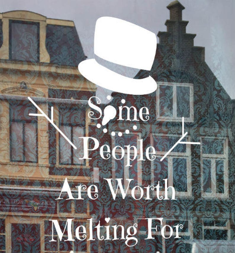 Some people are worth melting for  olaf quote  windowdrawing image 0