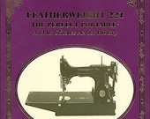 Featherweight 221 The Perfect Portable and It 39 s Stitches Across History Book- 3rd Edittion by Nancy Johnson-Srebro - Free Shipping