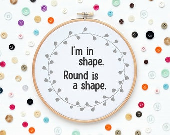Funny Embroidery Designs - Sarcastic Embroidery Designs - I'm In Shape - Machine Embroidery Design - Wall Art - Digital Download 5x7