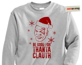 THANTA CLAUTH Mike Tyson Ugly Tacky Merry Chrithmith Christmas Happy Hanukkah party santa claus eve morning elf sweater sweatshirt T Shirt