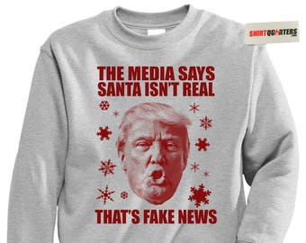 Donald Trump That's Your Fake News yuge huge tacky funny for president conservative holiday santa claus elf sweatshirt sweater drunk party