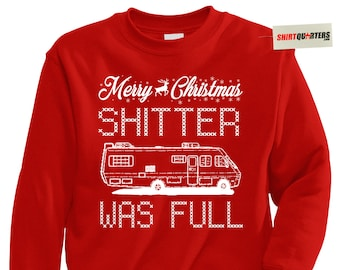 Shitter was full Cousin Eddie RV you serious clark w griswold national lampoons merry Christmas vacation eve elf movie costume sweatshirt