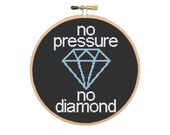 No Pressure No Diamond - ...
