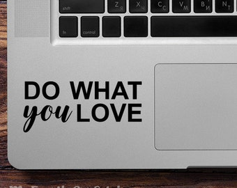Do What You Love Decal, Do What You Love Sticker, Geek Laptop Decal, Laptop Sticker, Macbook Sticker, iPad Sticker, iPad Decal