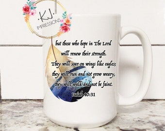 Scripture - Scripture mug - Scripture Gift - Coffee and Jesus - Jesus - Christian Mug - On Wings like Eagles - Isaiah 40 - Coffee Mug - Mug