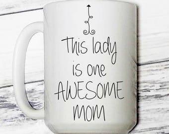 One Awesome Mom - One Awesome Mom Coffee Mug - Coffee Mug - Awesome Mom - Gift for Mom - Gift for Her - Awesome Mom Coffee Mug