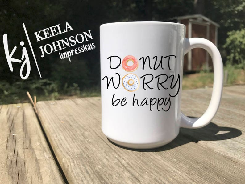 ad799bf8a07 Donut | Donut Mug | Donut Worry Be Happy | Coffee Mug | mugs | Donuts |  Donut Grow Up | Donut Gifts | Donut Lover Gift | Donut Lover