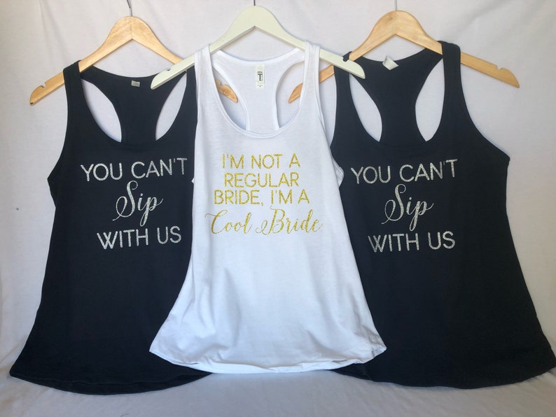 7289ff092eec09 You can t Sip with us bridal party Shirts bridesmaid