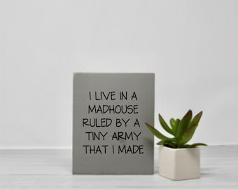 Parenthood | Kid signs | Home decor | Toddlers | Small signs | Signs with quotes | Wood wall art | Funny humor