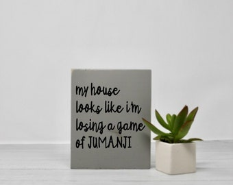 Jumanji | Toddlers | Parenthood | Home decor | Signs with quotes | Wood wall art | Small sign | Humor | Sarcastic | Life quotes