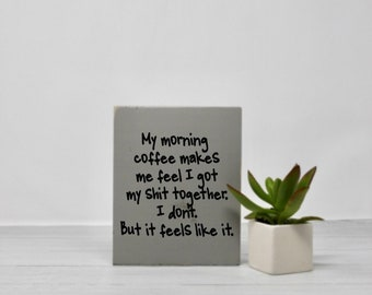 Coffee | Signs with quotes | Wood wall art | Coffee bar | Small sign | Kitchen decor | Snarky | Sarcastic | Humor