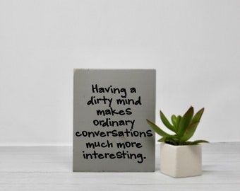 Dirty mind | Signs with quotes | Small sign | Snarky | Humor | Wood wall art | Funny