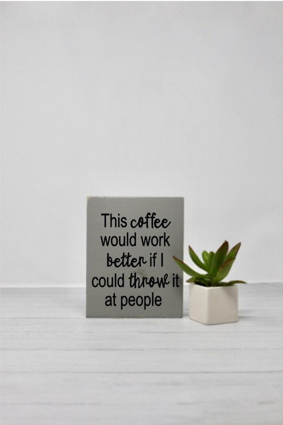 coffee coffee bar signs quotes snarky sarcastic