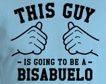 This Guy Is Going To Be A Bisabeulo Shirt Great Grandfather T Shirt Great Grandpa Gifts For Him Great Grandparent Papa Mens Tee TGW-273