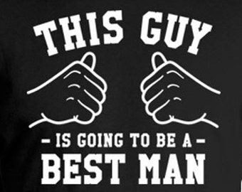 This Guy Is Going To Be A Best Man Gift Ideas For Him Wedding Party T Shirts Grooms Party Wedding Rehearsal TShirts Mens Tee TGW-145