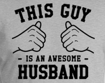 This Guy Is An Awesome Husband T Shirt Wife To Husband Gift For Him Best Husband Ever Husband Gift Ideas Anniversary TShirt Mens Tee TGW-222