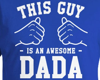 This Guy Is An Awesome Dada Funny Dad Gift Ideas For Him Daddy T Shirt Father TShirt Fathers Day Gifts Dad Clothing Gear Mens Tee TGW-306