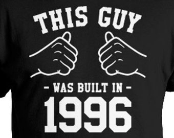 21st Birthday Shirt Custom Gift For Him Personalized Bday T B Day Present This Guy Was Built In 1996 Mens Tee TGW 214