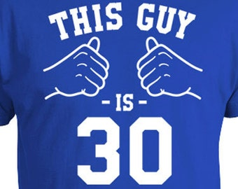 30th Birthday Gifts For Men Bday Gift Ideas Custom Shirt T Personalized TShirt This Guy Is 30 Years Old Mens Tee TGW 165