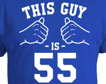 Custom Birthday Shirt 55th Birthday Gifts For Him Bday TShirt Personalized T Shirt Bday Present This Guy Is 55 Years Old Mens Tee TGW-170