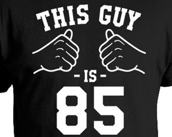 Personalized Birthday T Shirt 85th Gifts For Him B Day Custom TShirt This Guy Is 85 Years Old Mens Tee TGW 176