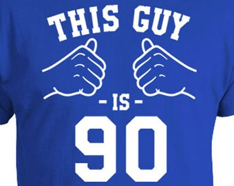 90th Birthday Gifts For Him Bday T Shirt Custom B Day Gift Ideas Personalized This Guy Is 90 Years Old Mens Tee TGW 177
