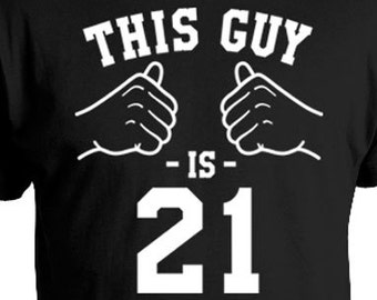 21st Birthday T Shirt Present For Him Bday Gift Ideas Men Custom This Guy Is 21 Years Old Mens Tee TGW 163