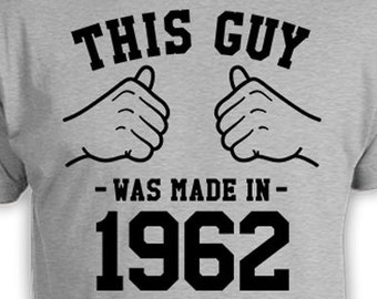 Funny Birthday Gift 55th Birthday T Shirt Bday Present For Him Custom Year Personalized This Guy Was Made In 1962 Birthday Mens Tee TGW-841