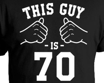 70th Birthday Gift Ideas For Men Bday Shirt Birthday Presents For Him Custom T Shirt B Day B-Day This Guy Is 70 Years Old Mens Tee TGW-173
