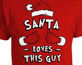 Santa Loves This Guy Holiday T Shirt Santa Shirt Xmas Gift Ideas Christmas Gifts For Him Christmas Clothes Holiday TShirt Mens Tee TGW-595