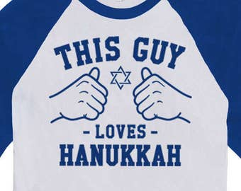 This Guy Loves Hanukkah Shirt Holiday Present For Him Jewish T Shirt 3/4 Sleeve Baseball TShirt Chanukah GIfts For Men Raglan Tee TGW-604
