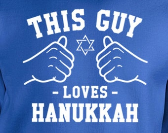 This Guy Loves Hanukkah Sweater Happy Hanukkah Gifts For Him Holiday Sweatshirt Holiday Presents Jewish Clothing Crewneck Hoodie TGW-604