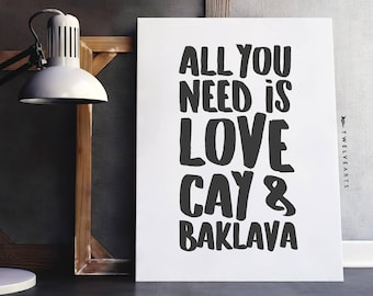 All you need Is Love, Cay and Baklava, print, Muslim print, typography, black & white