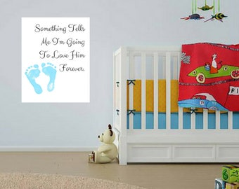 Something Tells Me I'm Going To Love Him Forever Nursery Baby Boy Quote Wall Art Digital Printable