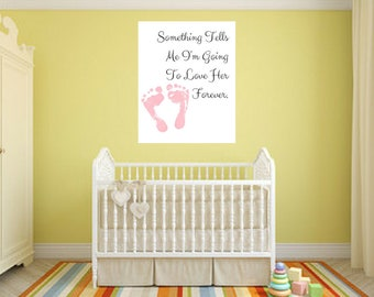 Something Tells Me I'm Going To Love Her Forever Nursery Baby Girl Quote Wall Art Digital Printable